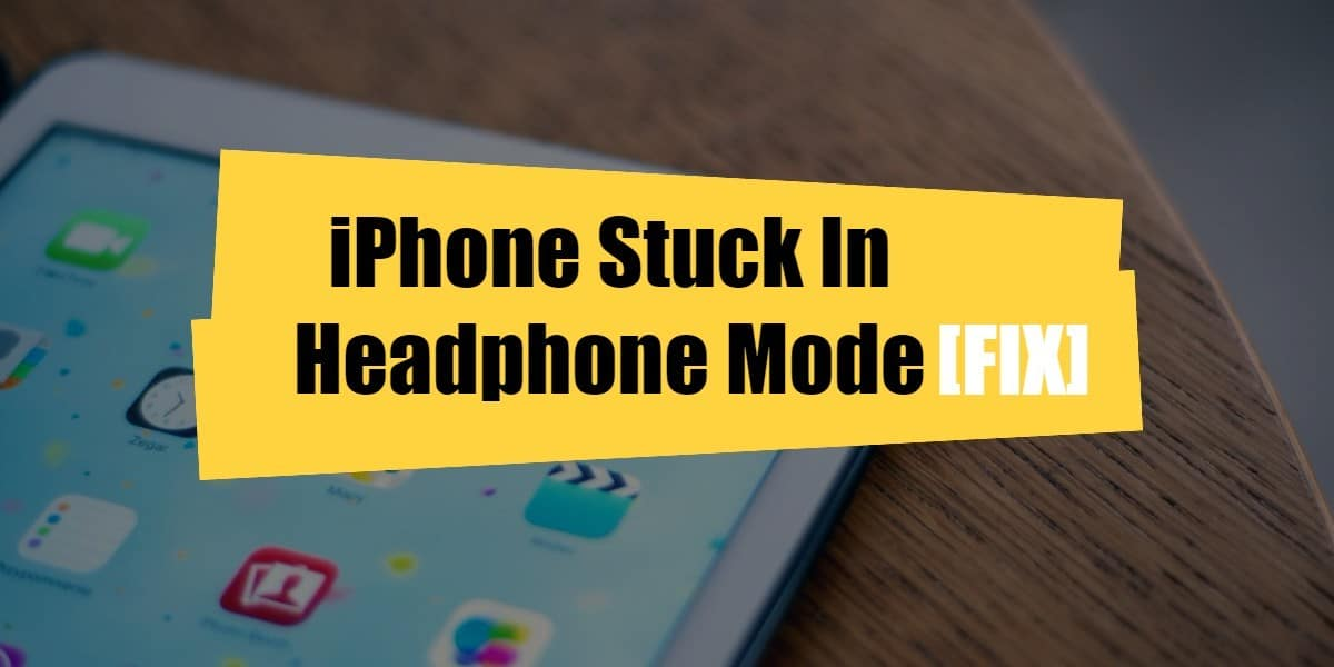 iphone stuck on headphone mode iphone stuck in headphone mode top 5 solutions 17714