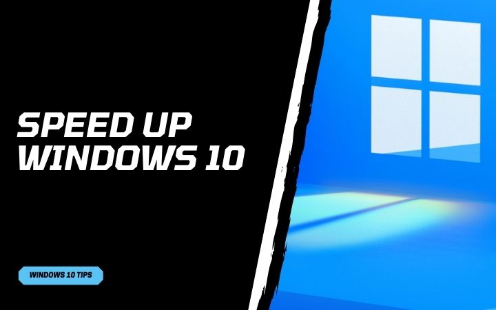how-to-speed-up-windows-10